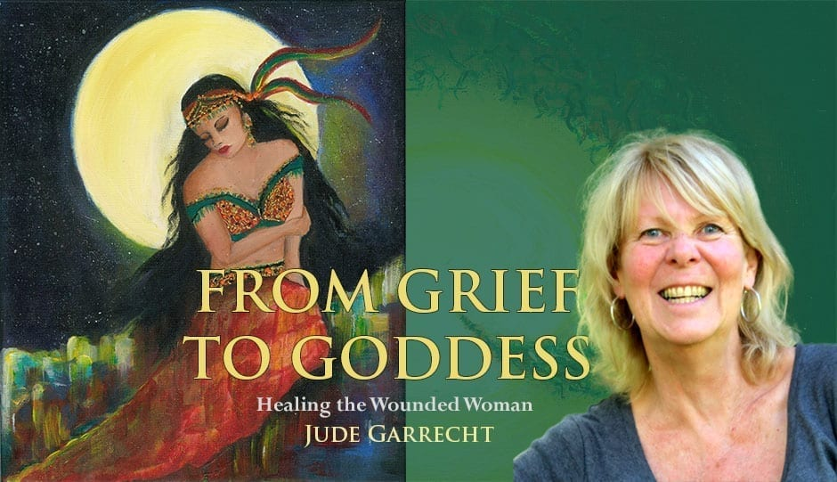 From Grief to Goddess